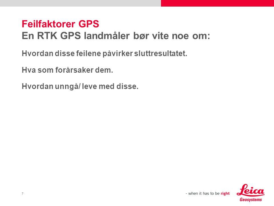 Feilfaktorer GPS En RTK GPS landmåler bør vite noe om: