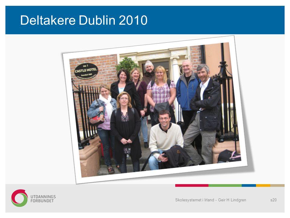Deltakere Dublin 2010 Skolesystemet i Irland - Geir H Lindgren