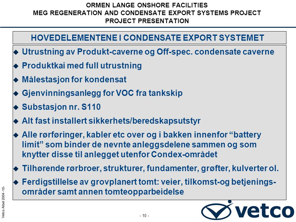 HOVEDELEMENTENE I CONDENSATE EXPORT SYSTEMET