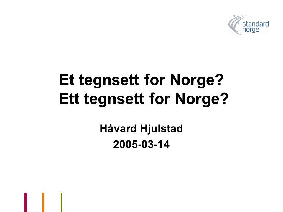 Et tegnsett for Norge Ett tegnsett for Norge