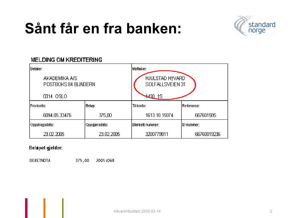 Sånt får en fra banken: Håvard Hjulstad, 2005-03-14