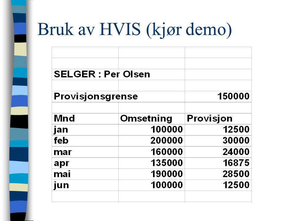 Bruk av HVIS (kjør demo)