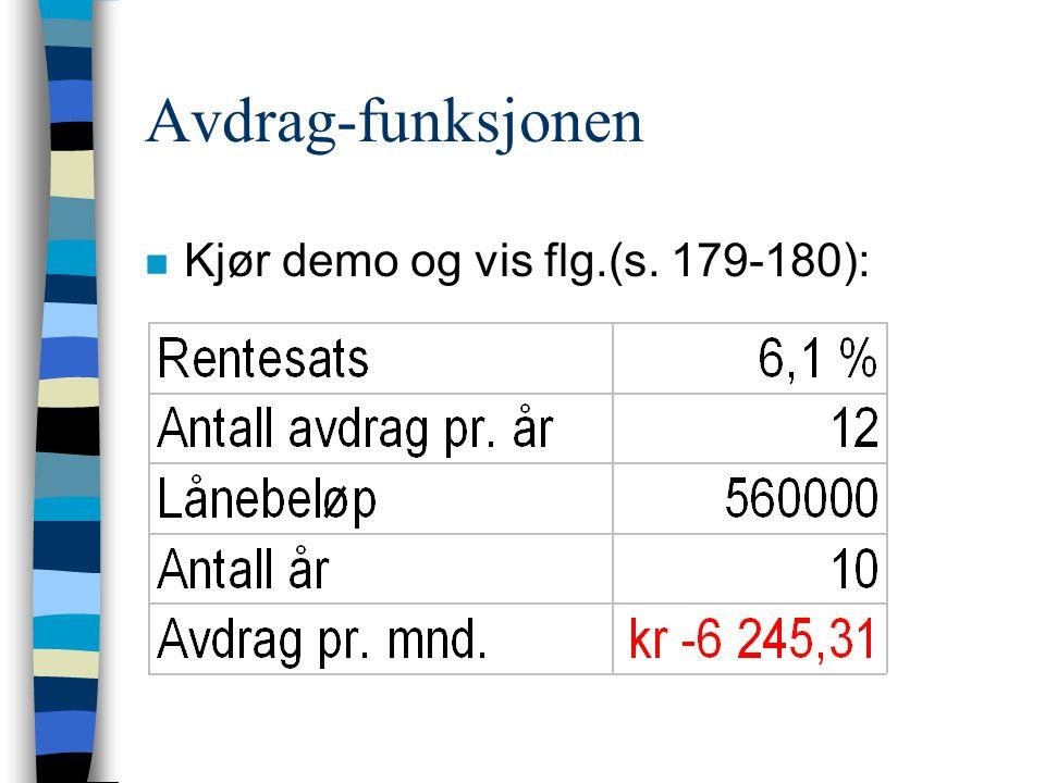Avdrag-funksjonen Kjør demo og vis flg.(s. 179-180):