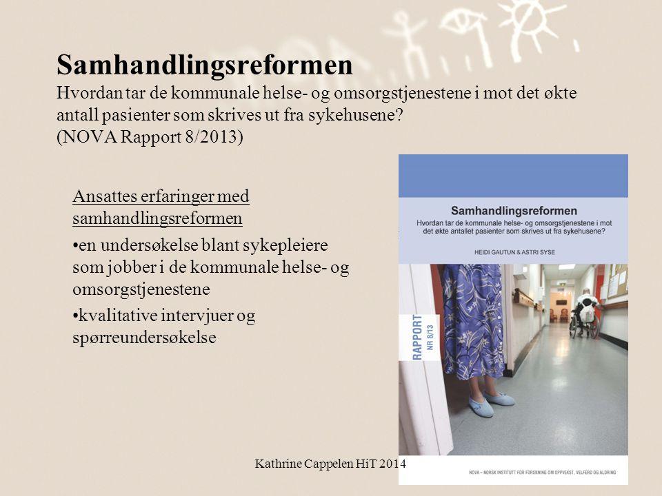 Samhandlingsreformen Hvordan tar de kommunale helse- og omsorgstjenestene i mot det økte antall pasienter som skrives ut fra sykehusene (NOVA Rapport 8/2013)