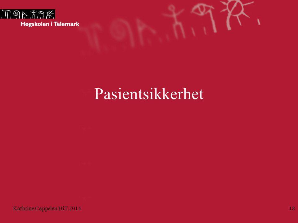 Pasientsikkerhet Kathrine Cappelen HiT 2014