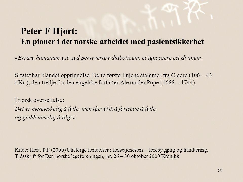 Peter F Hjort: En pioner i det norske arbeidet med pasientsikkerhet