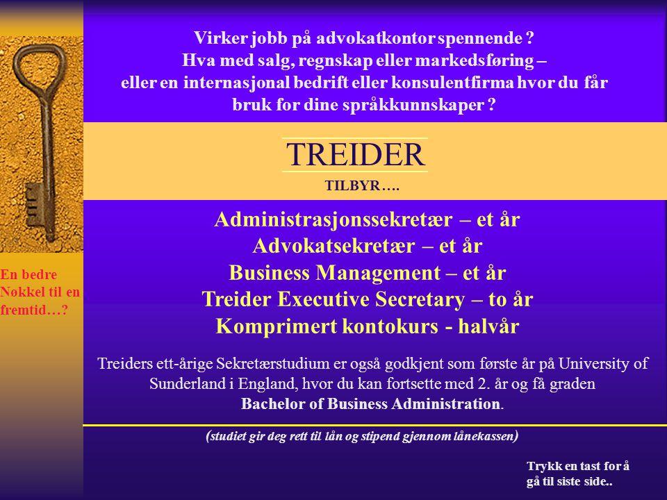 TREIDER Administrasjonssekretær – et år Advokatsekretær – et år