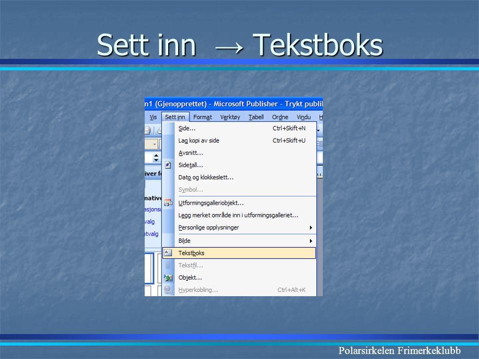 Sett inn → Tekstboks