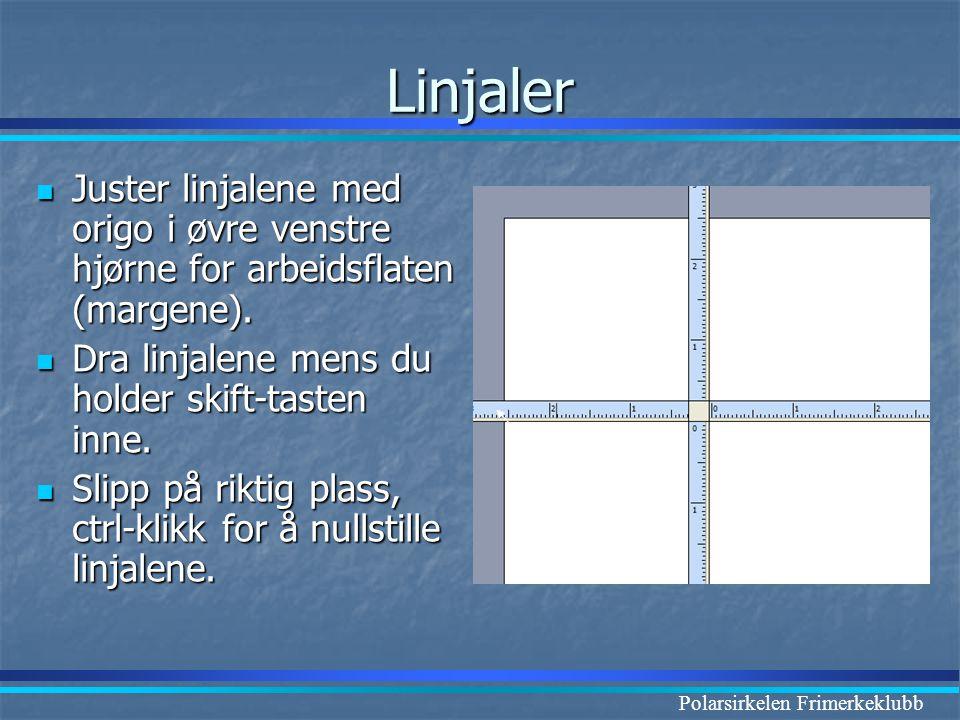 Linjaler Juster linjalene med origo i øvre venstre hjørne for arbeidsflaten (margene). Dra linjalene mens du holder skift-tasten inne.