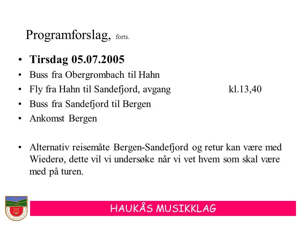Programforslag, forts. Tirsdag 05.07.2005
