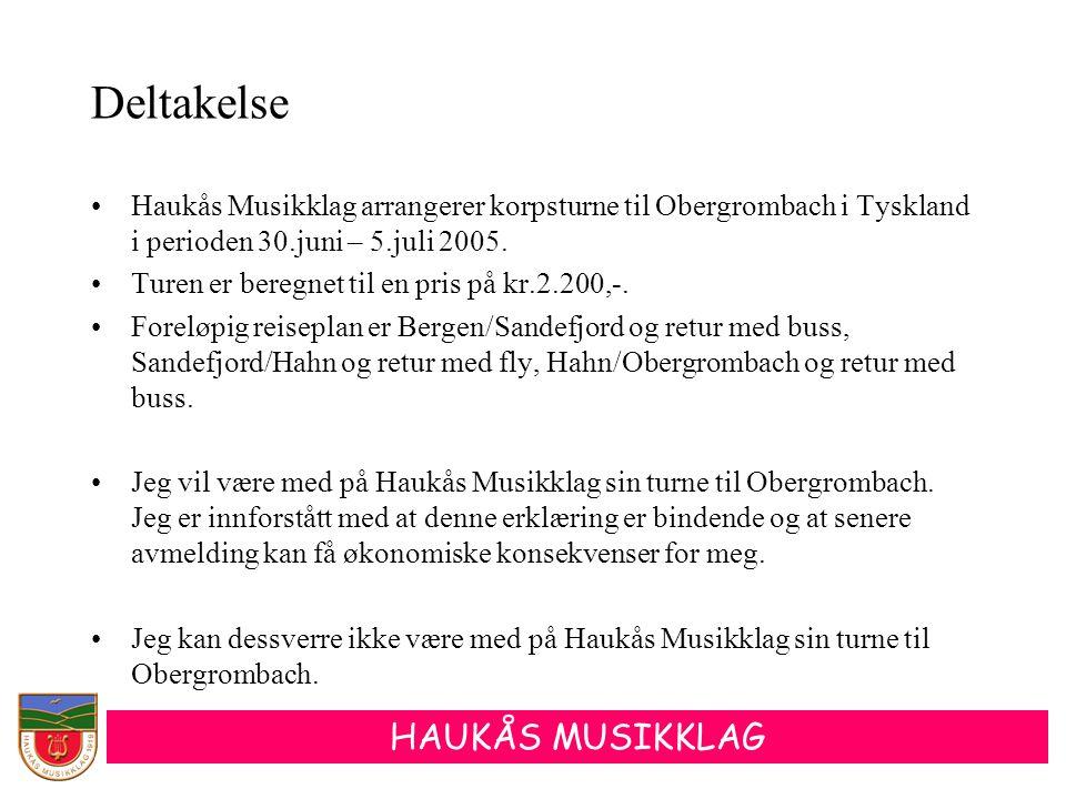 Deltakelse Haukås Musikklag arrangerer korpsturne til Obergrombach i Tyskland i perioden 30.juni – 5.juli 2005.