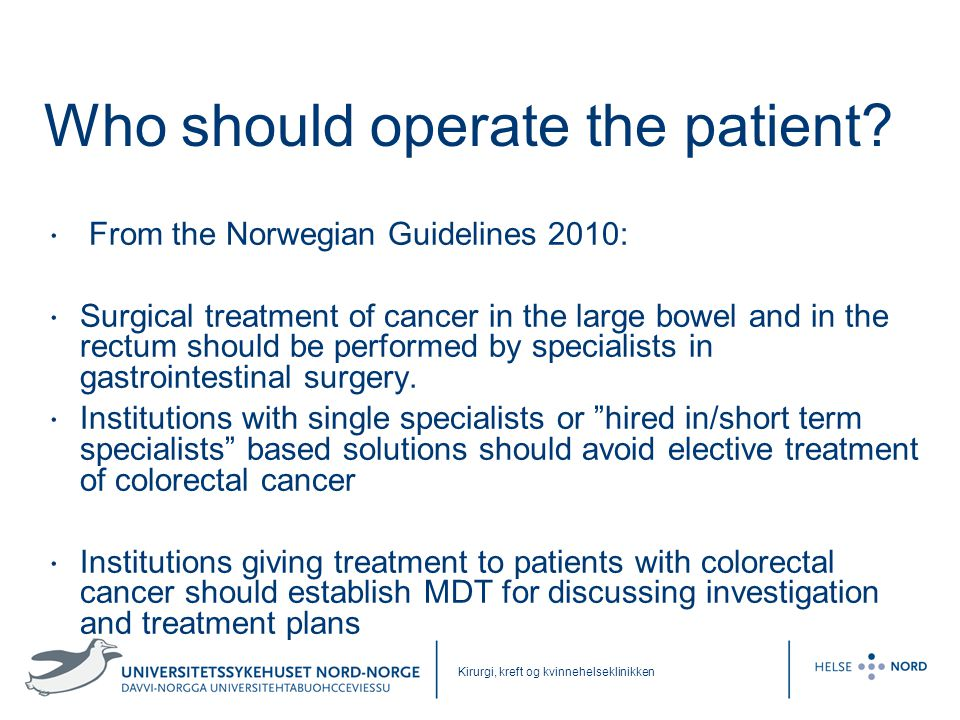 Who should operate the patient