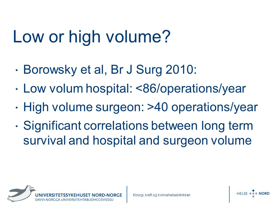 Low or high volume Borowsky et al, Br J Surg 2010: