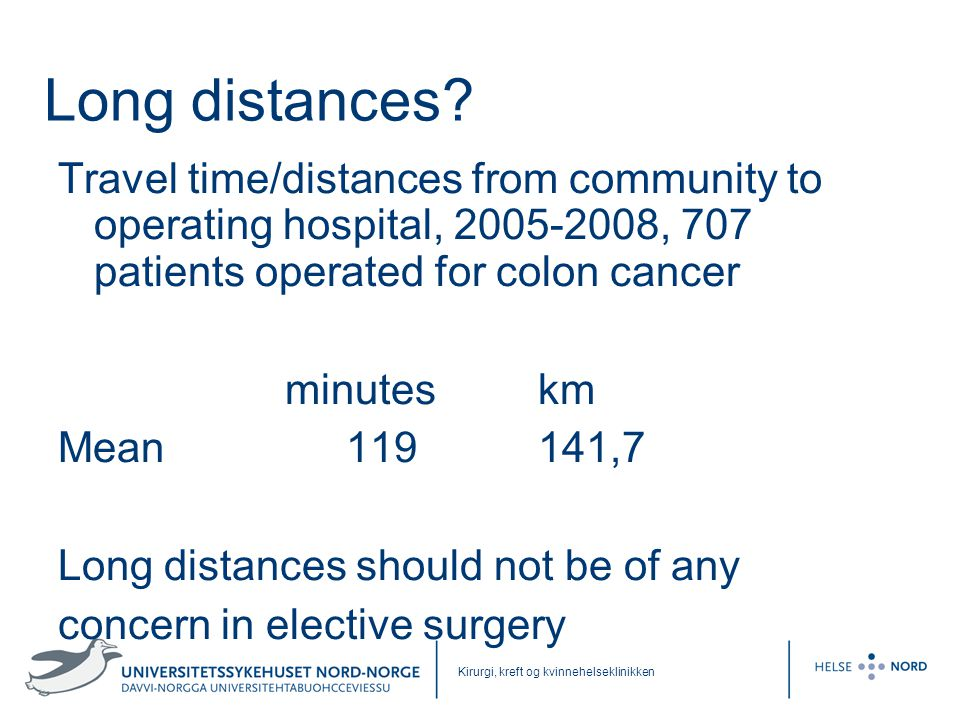 Long distances Travel time/distances from community to operating hospital, 2005-2008, 707 patients operated for colon cancer.