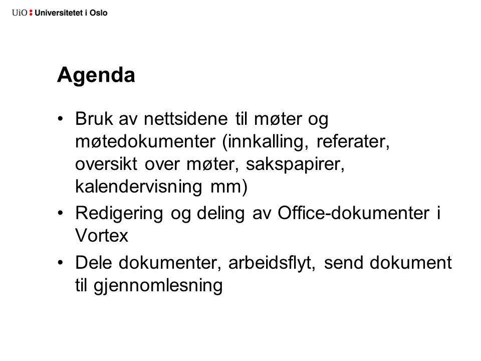 Agenda Bruk av nettsidene til møter og møtedokumenter (innkalling, referater, oversikt over møter, sakspapirer, kalendervisning mm)