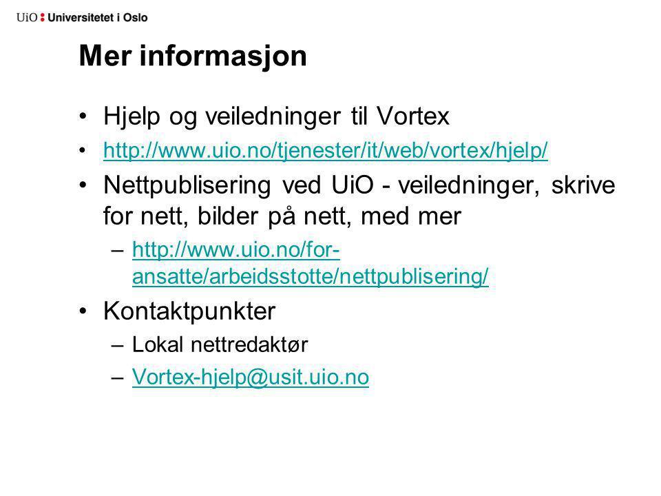 Mer informasjon Hjelp og veiledninger til Vortex