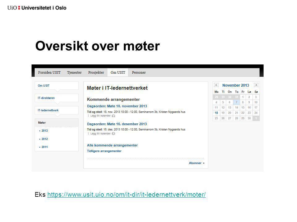 Oversikt over møter Eks https://www.usit.uio.no/om/it-dir/it-ledernettverk/moter/