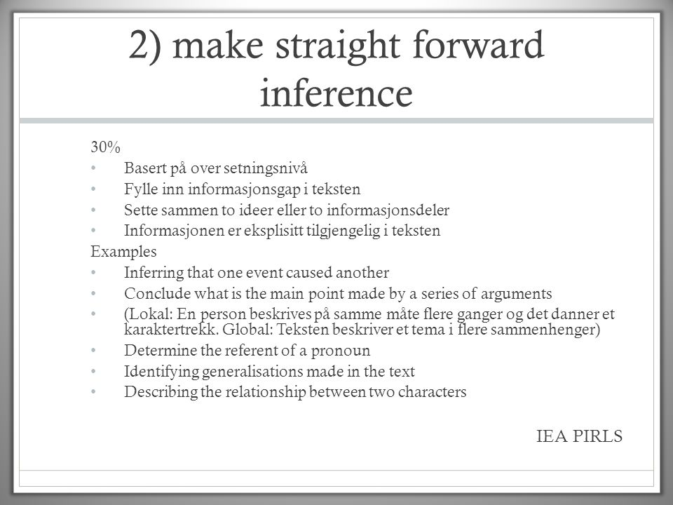 2) make straight forward inference