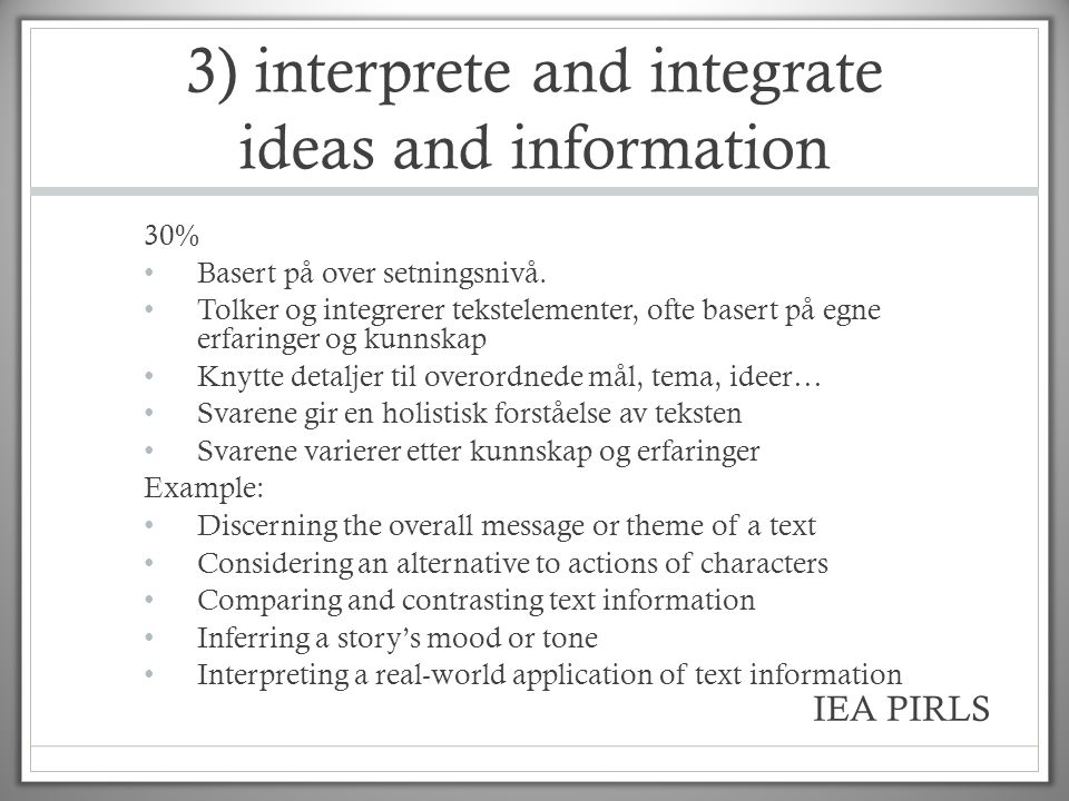 3) interprete and integrate ideas and information