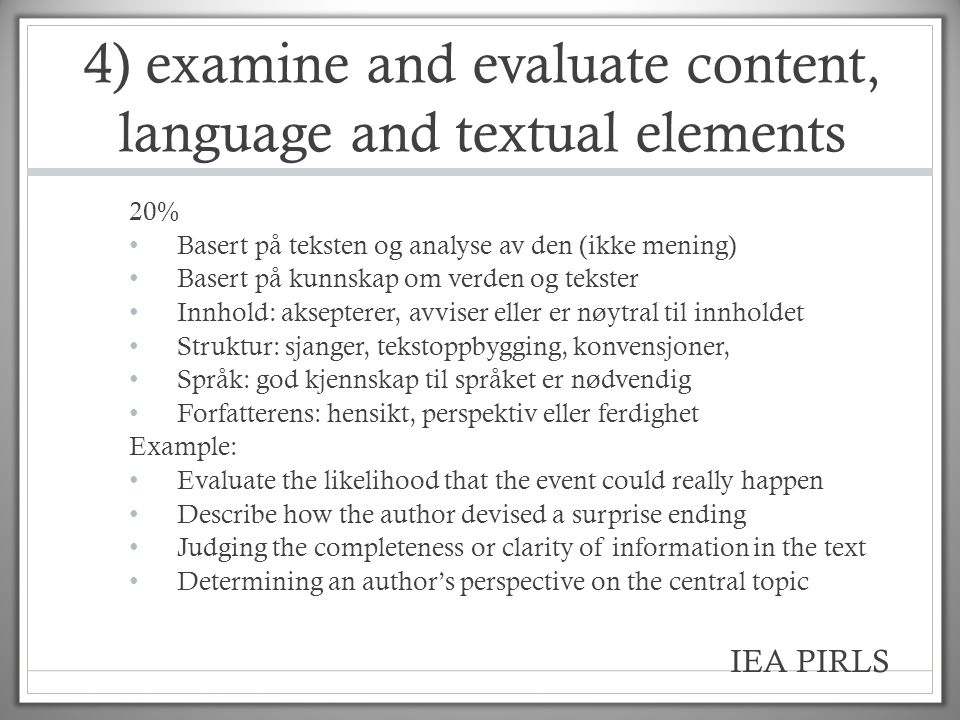 4) examine and evaluate content, language and textual elements