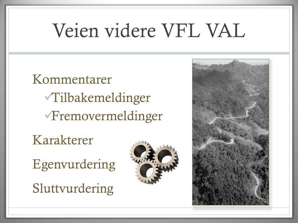 Veien videre VFL VAL Kommentarer Tilbakemeldinger Fremovermeldinger