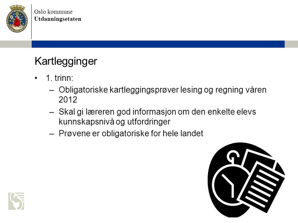Kartlegginger 1. trinn: Obligatoriske kartleggingsprøver lesing og regning våren 2012.