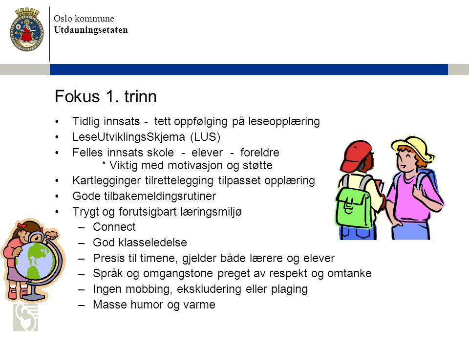 Fokus 1. trinn Tidlig innsats - tett oppfølging på leseopplæring