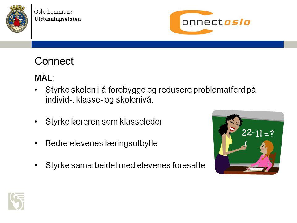 Connect MÅL: Styrke skolen i å forebygge og redusere problematferd på individ-, klasse- og skolenivå.