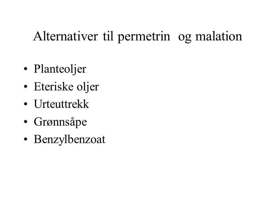 Alternativer til permetrin og malation