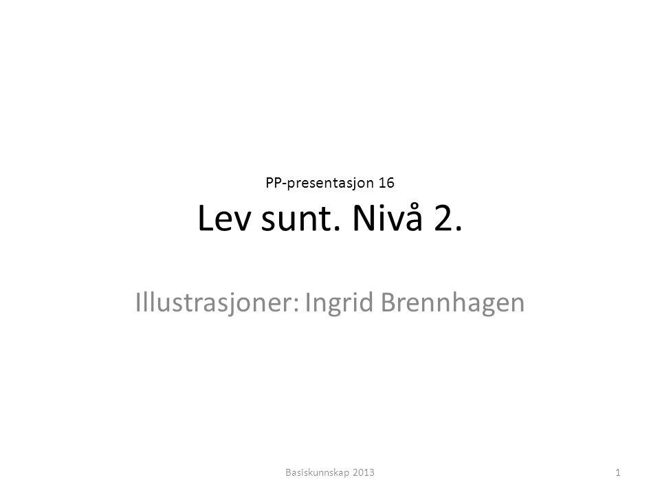 PP-presentasjon 16 Lev sunt. Nivå 2.