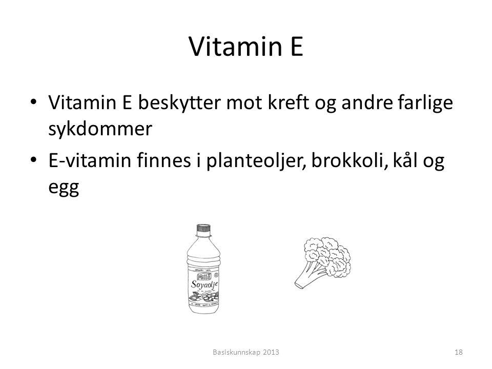 Vitamin E Vitamin E beskytter mot kreft og andre farlige sykdommer