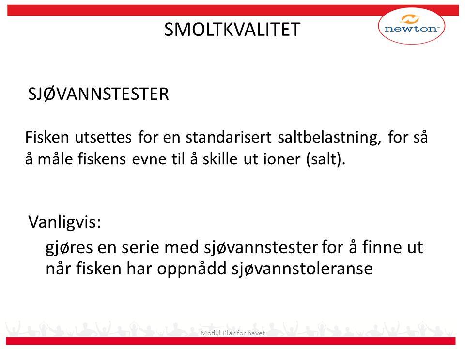 SMOLTKVALITET SJØVANNSTESTER Vanligvis: