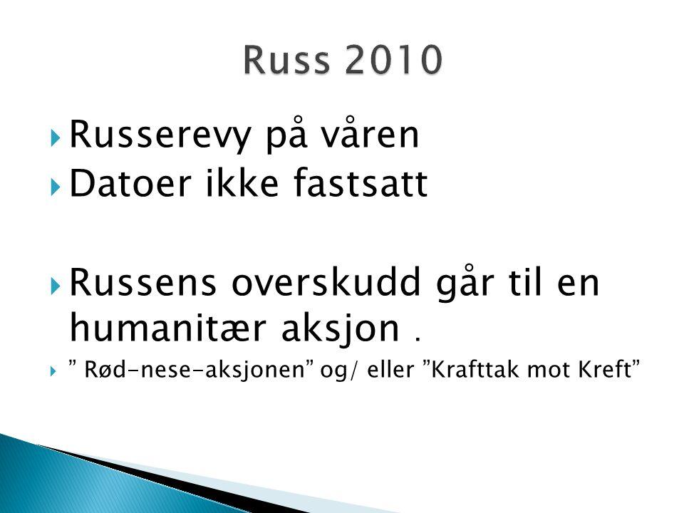 Russ 2010 Russerevy på våren Datoer ikke fastsatt