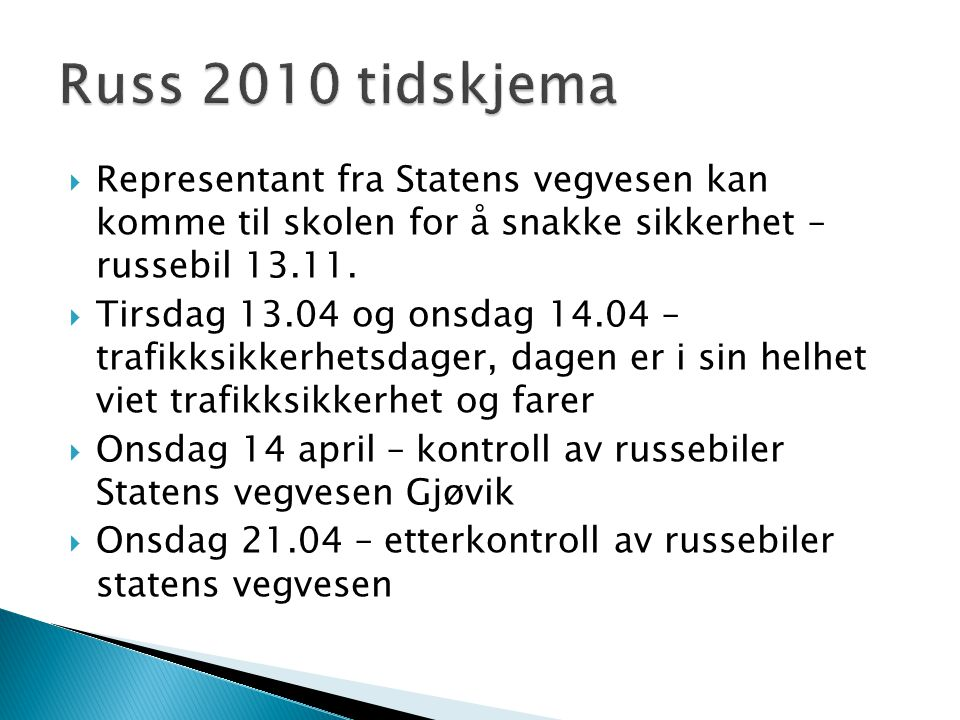 Russ 2010 tidskjema Representant fra Statens vegvesen kan komme til skolen for å snakke sikkerhet – russebil 13.11.