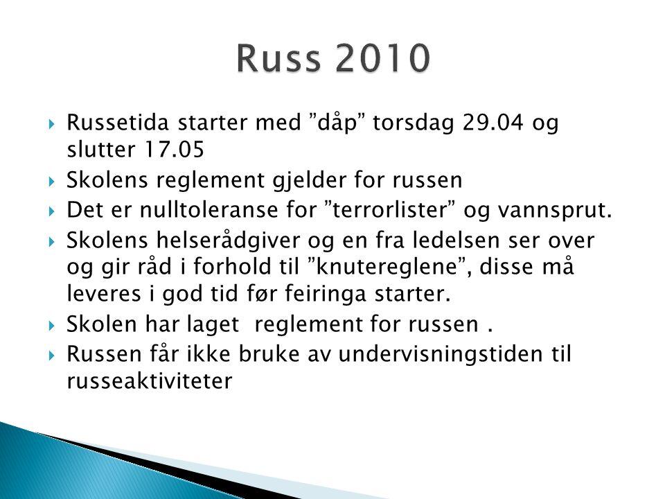 Russ 2010 Russetida starter med dåp torsdag 29.04 og slutter 17.05