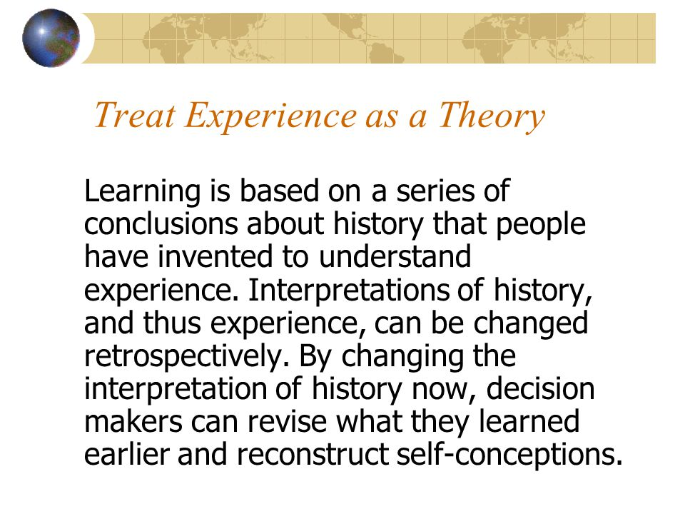 Treat Experience as a Theory