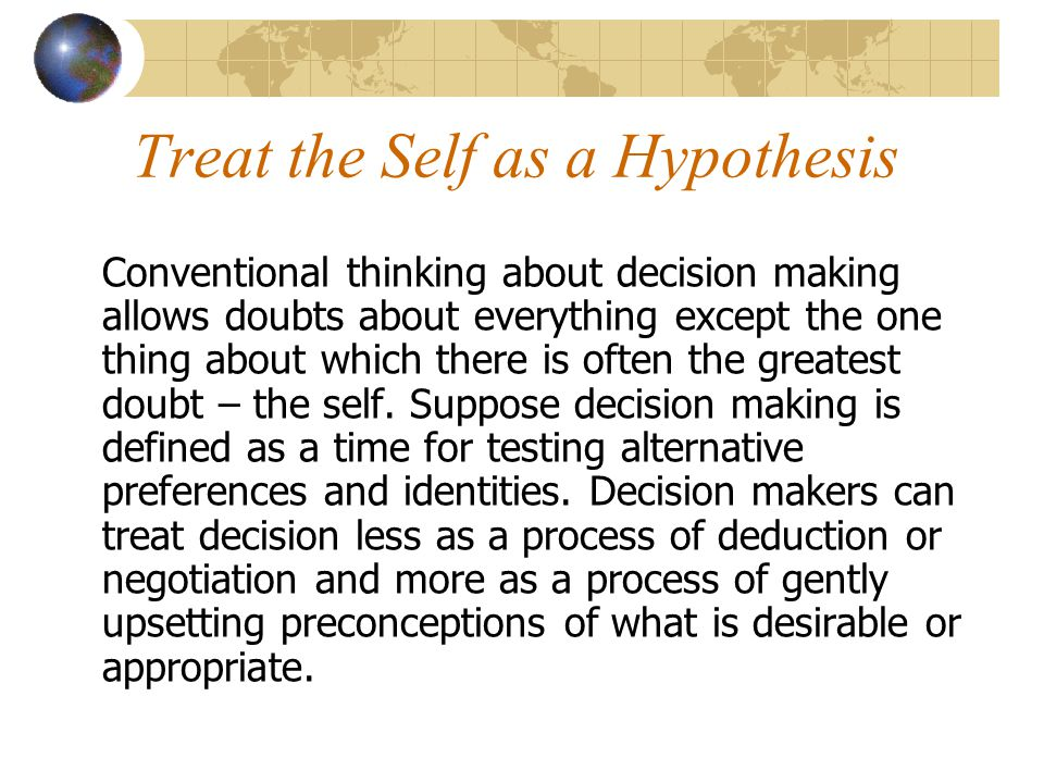 Treat the Self as a Hypothesis