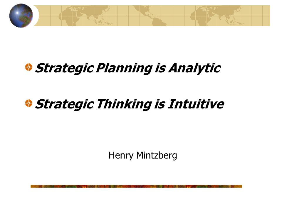 Strategic Planning is Analytic Strategic Thinking is Intuitive