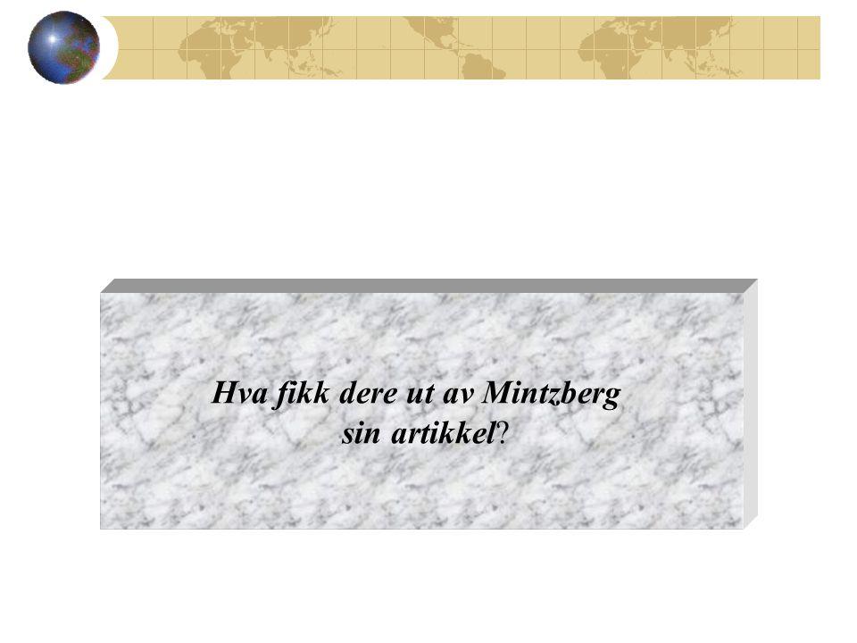 Hva fikk dere ut av Mintzberg