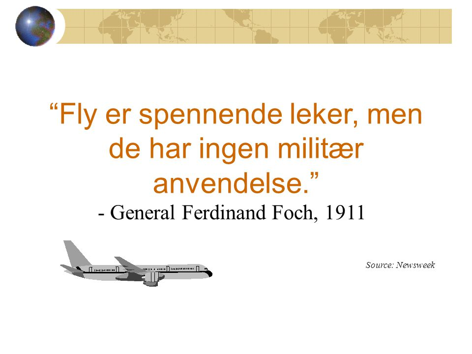 Fly er spennende leker, men de har ingen militær anvendelse.
