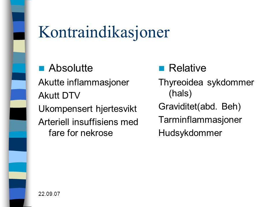 Kontraindikasjoner Absolutte Relative Akutte inflammasjoner Akutt DTV