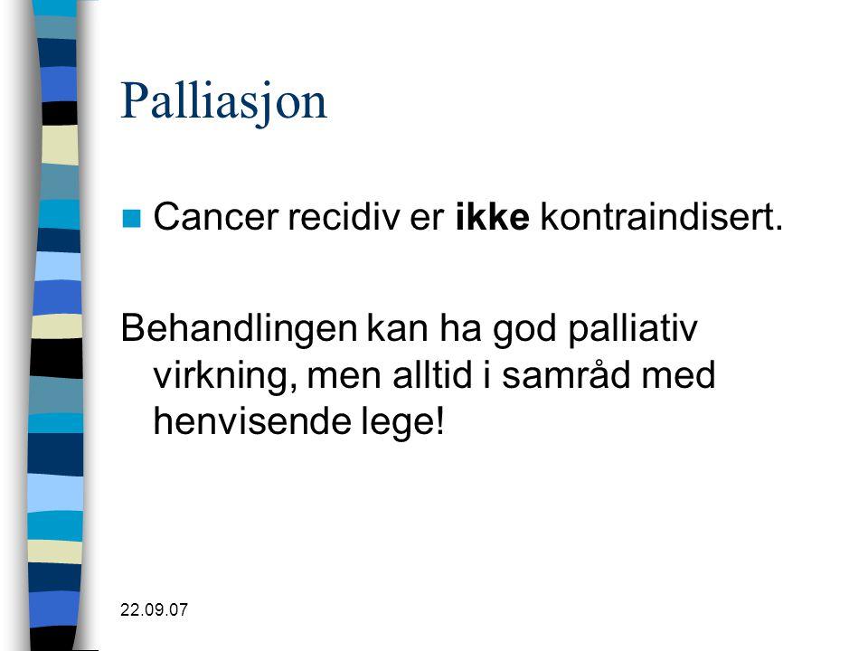 Palliasjon Cancer recidiv er ikke kontraindisert.