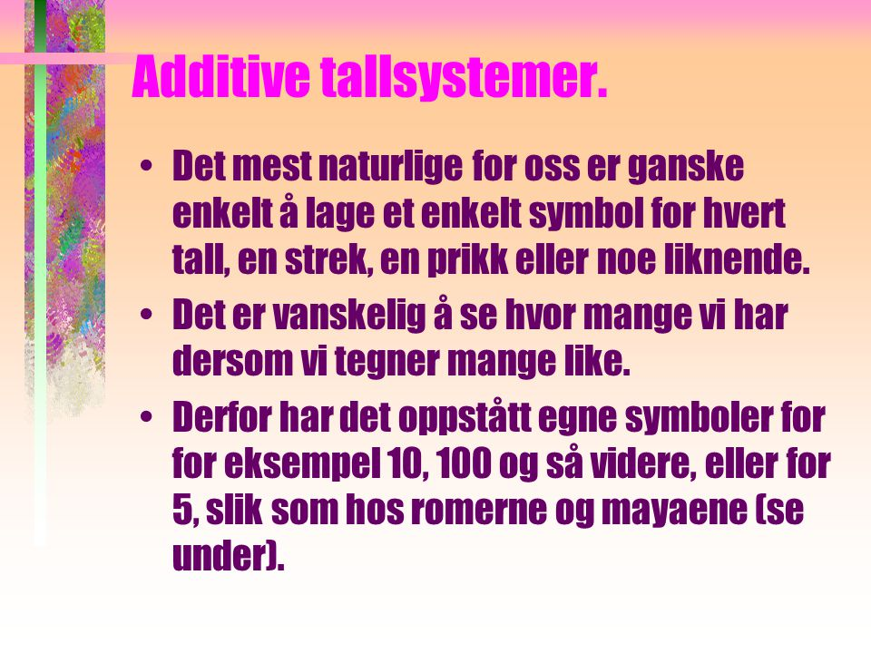 Additive tallsystemer.