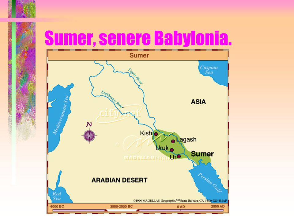 Sumer, senere Babylonia.