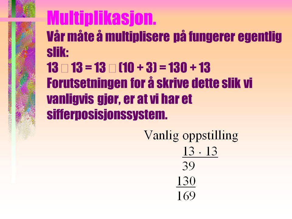 Multiplikasjon.