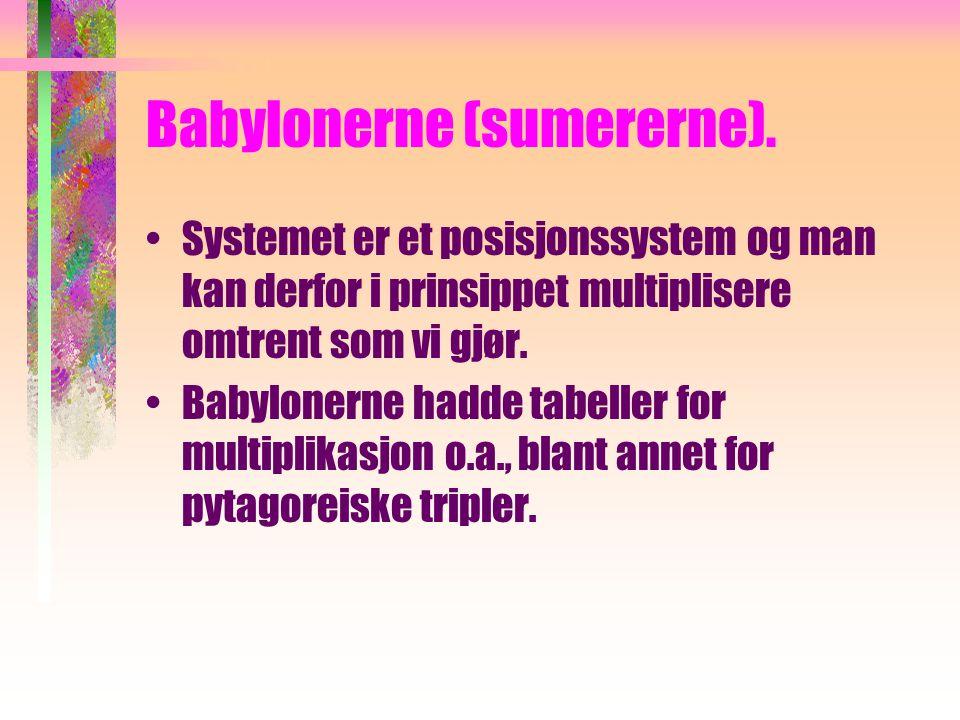 Babylonerne (sumererne).