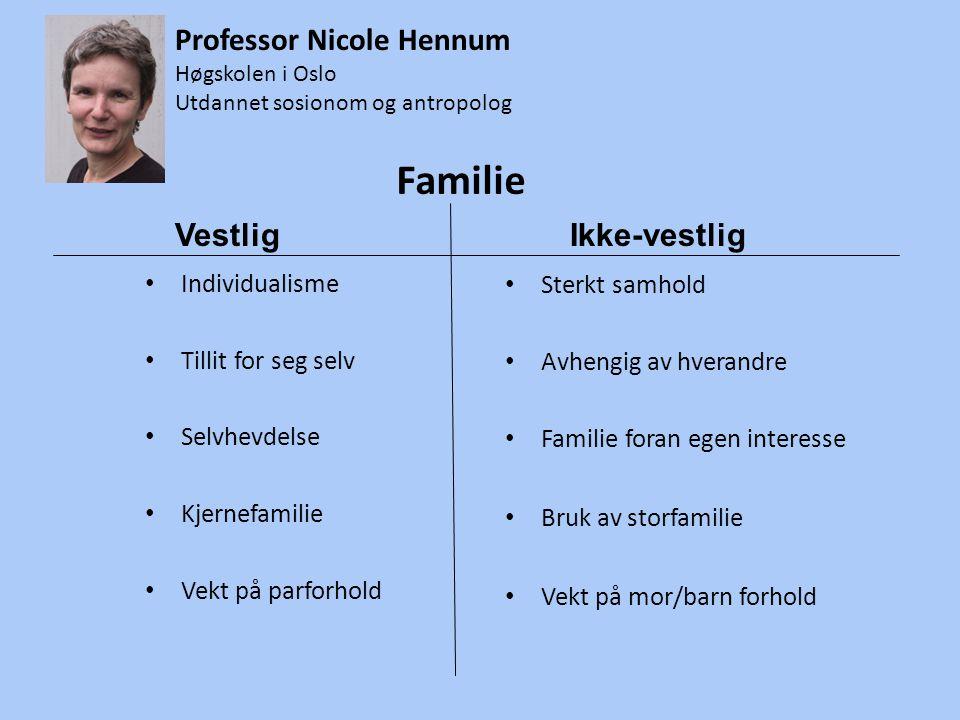 Familie Professor Nicole Hennum Individualisme Sterkt samhold