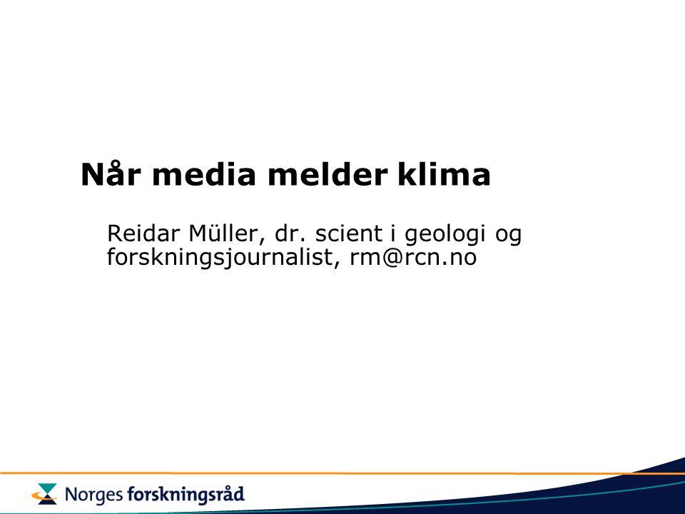 Reidar Müller, dr. scient i geologi og forskningsjournalist, rm@rcn.no