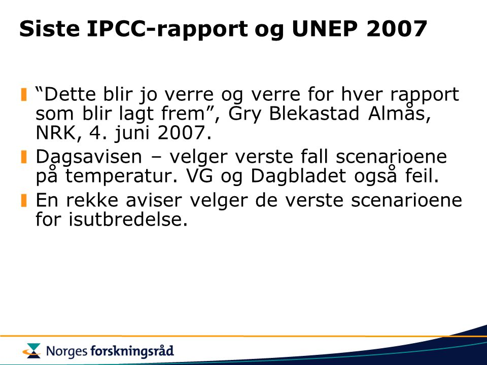 Siste IPCC-rapport og UNEP 2007