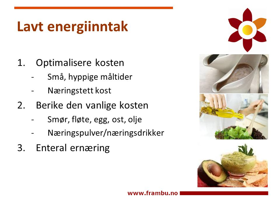 Lavt energiinntak Optimalisere kosten Berike den vanlige kosten